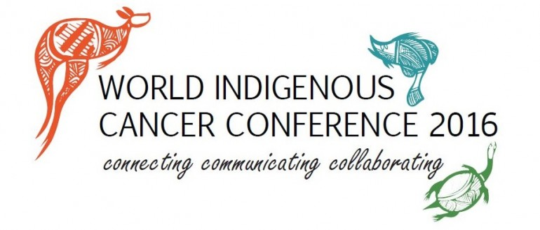 World Indigenous Cancer Conference 2016