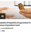Uptake of revolutionary hepatitis drugs lowest in areas of greatest need | ABC AM